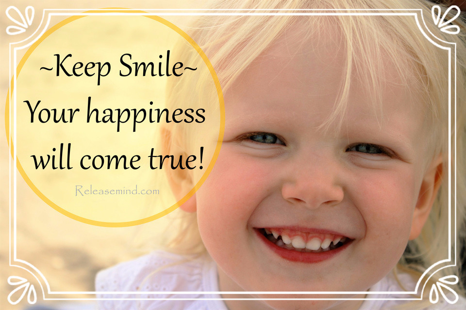 ~Keep Smile~ Your happiness will come true!